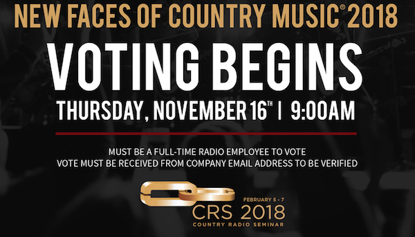 CRS 2018 New Faces of Country Music Show Talent Voting Opens This Thursday, Nov. 16, at 9 a.m. CT