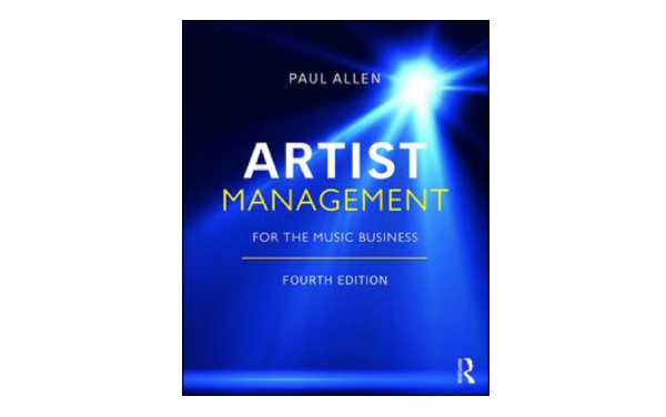 Paul Allen Guides Career Management of Professional Managers and Self-Managed Artists with New Fourth Edition of His Best-Seller Artist Management for the Music Business