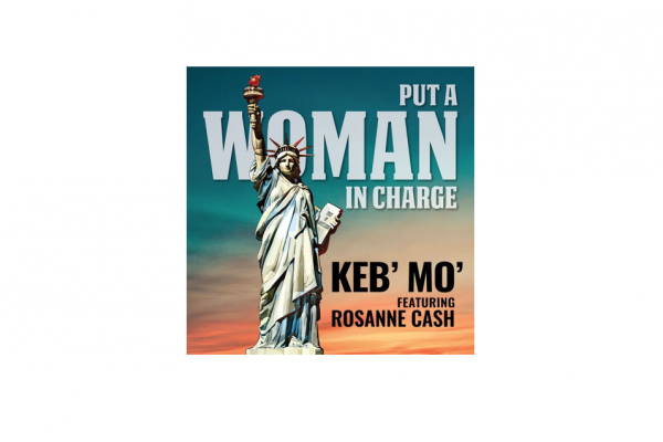 "Keb' Mo' Releases Official Music Video for Timely Anthem Song, ""Put A Woman In Charge"" Featuring Rosanne Cash"